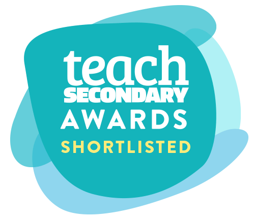 Shortlisted for the Teach Secondary Awards 2019