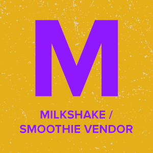 Milkshake/Smoothie Vendor