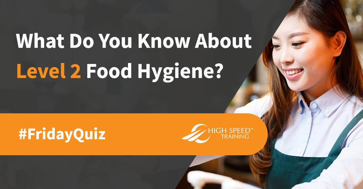 Level 2 Food Hygiene Quiz Test Your Knowledge