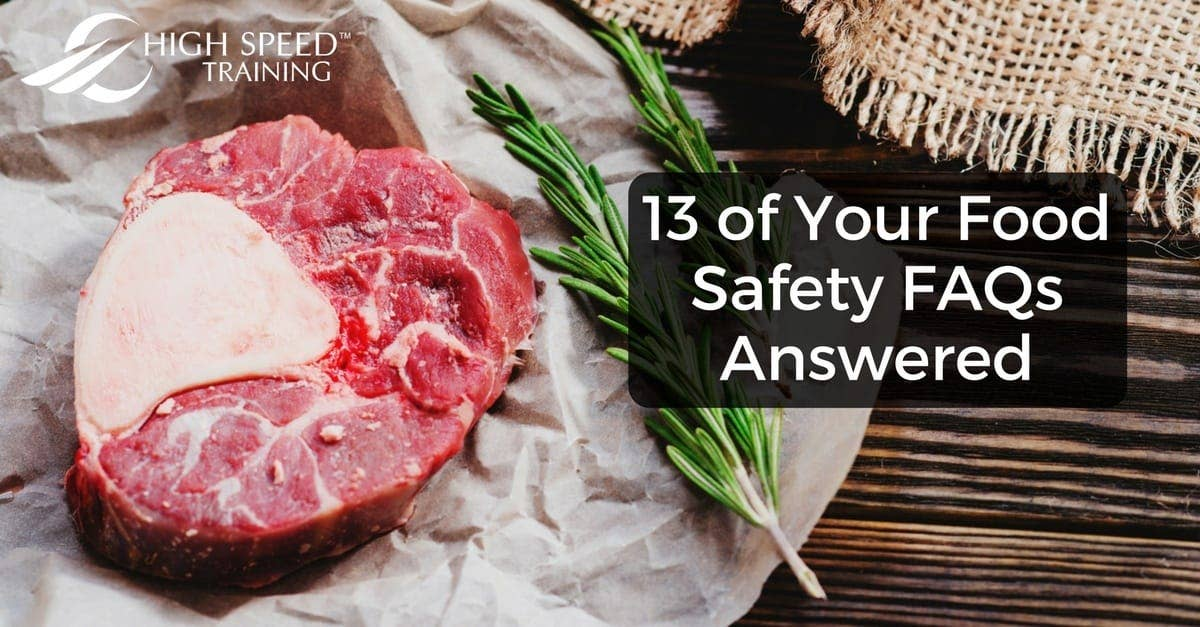We Answered 13 Of Your Food Safety Faqs High Speed Training