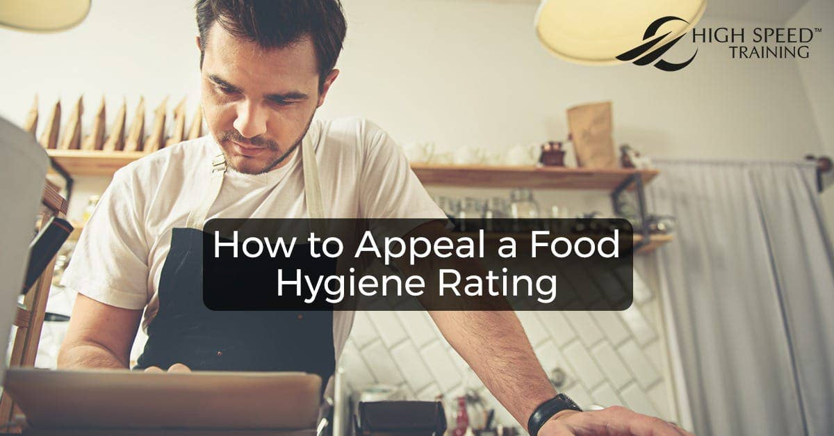How To Appeal A Food Hygiene Rating: A Guide for Food Handlers
