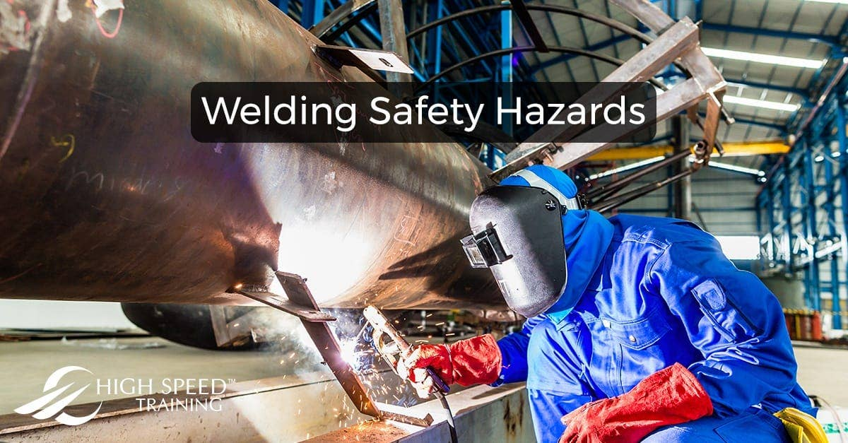 Welding Hazards And Safety Precautions High Speed Training