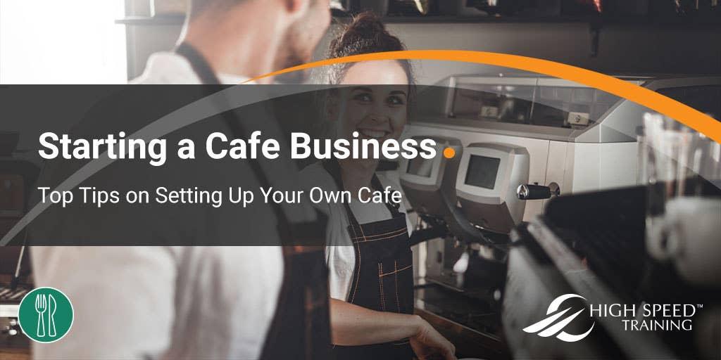 How To Start A Café Business Finance Legal Food Hygiene