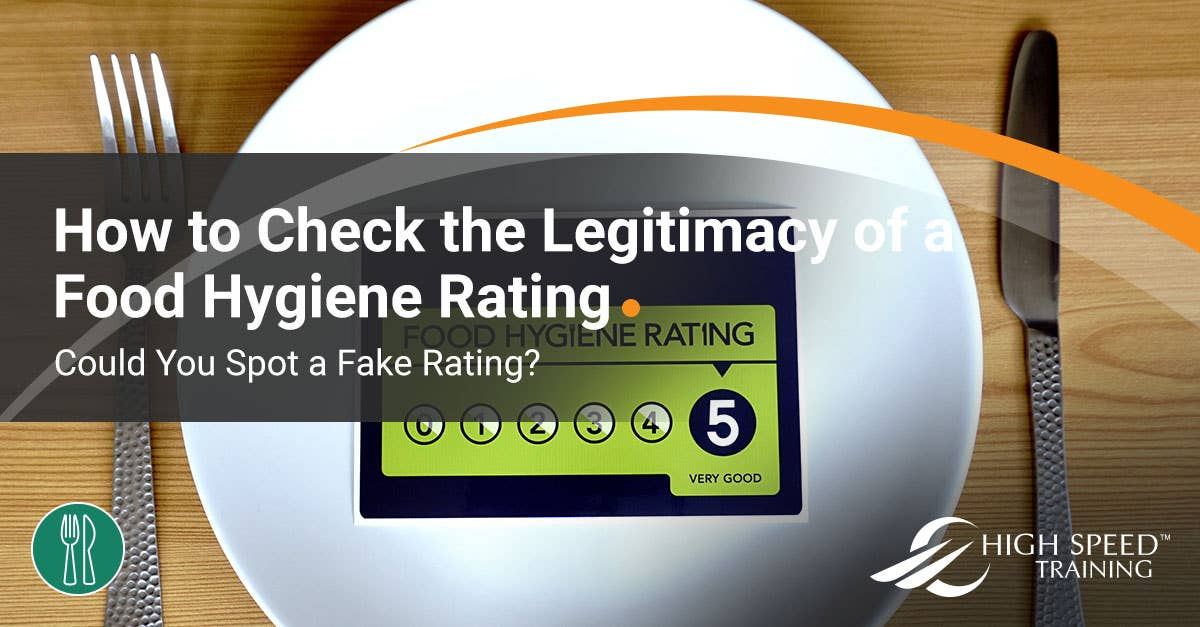 How To Spot A Fake Food Hygiene Rating High Speed Training