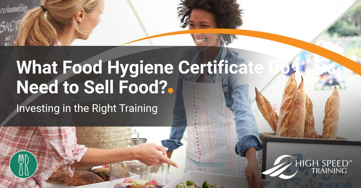 Do I Need A Food Hygiene Certificate To Sell Food