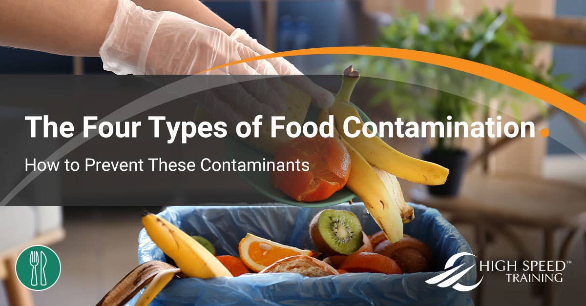 What Are The 4 Types Of Food Contamination Food Safety Guide